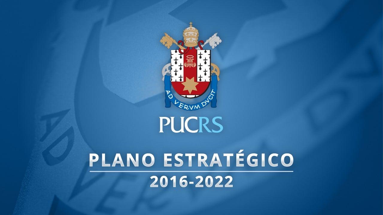 Planejamento Estrategico PUCRS 2016-2022