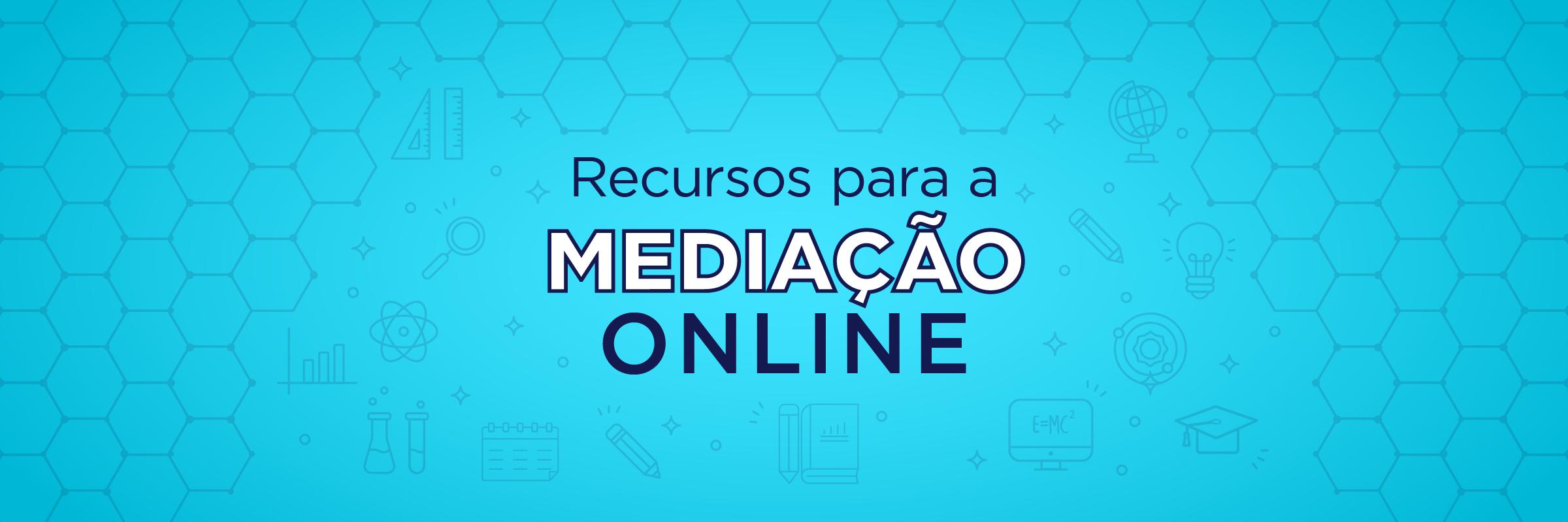 Recursos para a Mediação Online