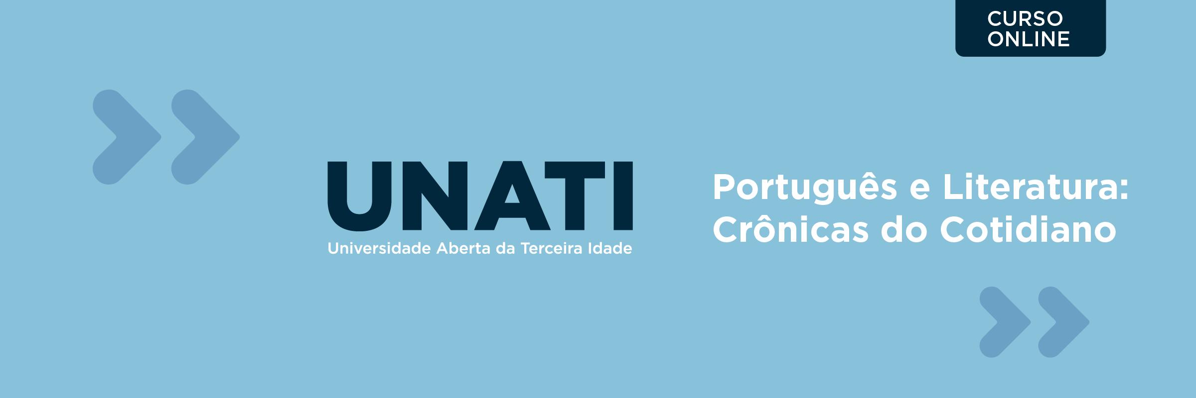 """192176 - CURSO DE EXTENSÃO DE LÍNGUA PORTUGUESA E LITERATURA: """"CRÔNICAS DO COTIDIANO"""""""