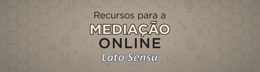 Recursos para mediação online - Professores externos Lato Sensu